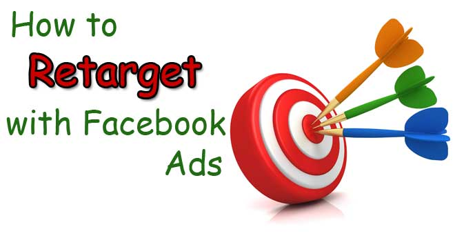 How to Retarget with Facebook Ads