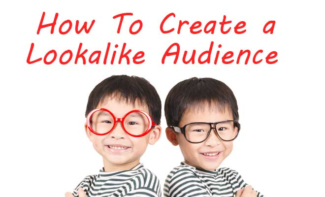 how to create a facebook lookalike audience