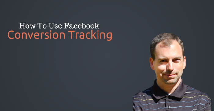 How to use Facebook Conversion Tracking