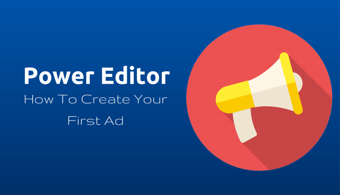 how to create an ad with power editor