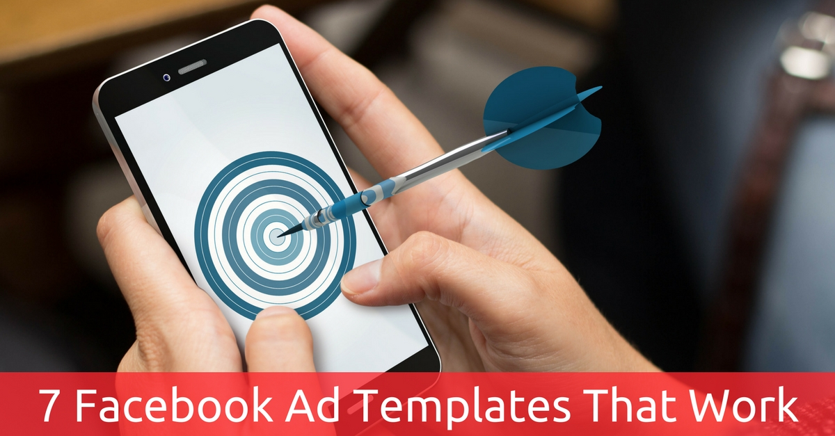 7 Facebook Ad Templates That Work