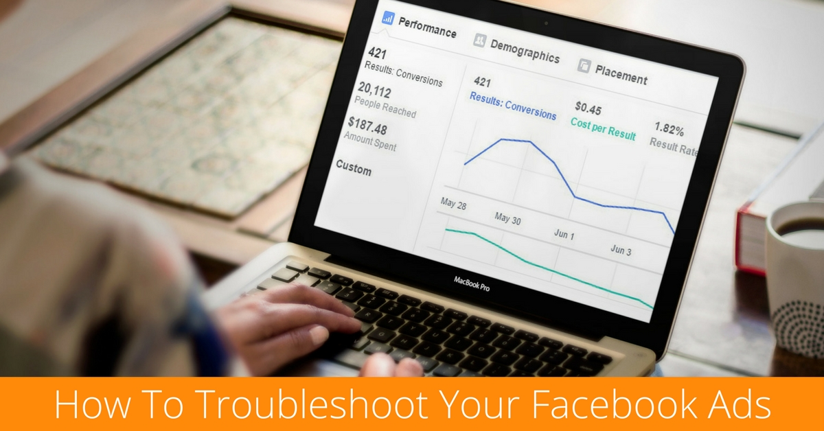 How To Troubleshoot Your Facebook Ads In 3 Easy Steps