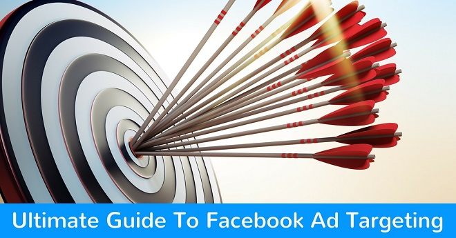 Ultimate Guide To Facebook Ad Targeting
