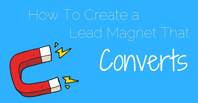 How to Create a Lead Magnet that Converts