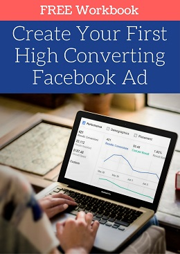 Facebook Ad Workbook - Craft Your High Converting Facebook Ad