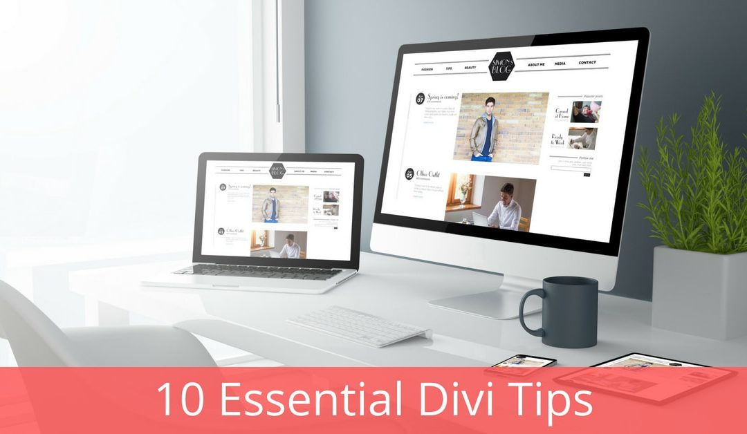 10 Essential Divi Tips