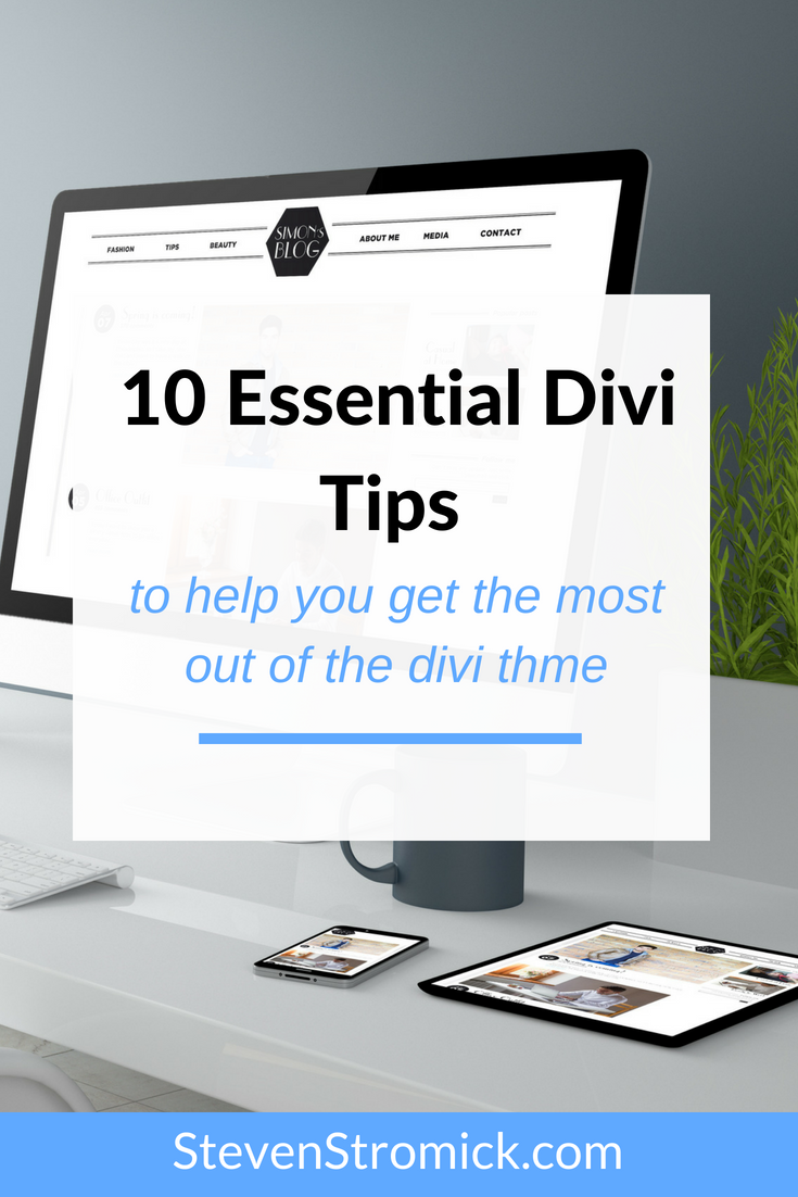 Discover 10 Divi Tips To Help You Get The Most Out Of Your Divi Theme.