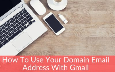 How To Use Your Domain Email Address With Gmail