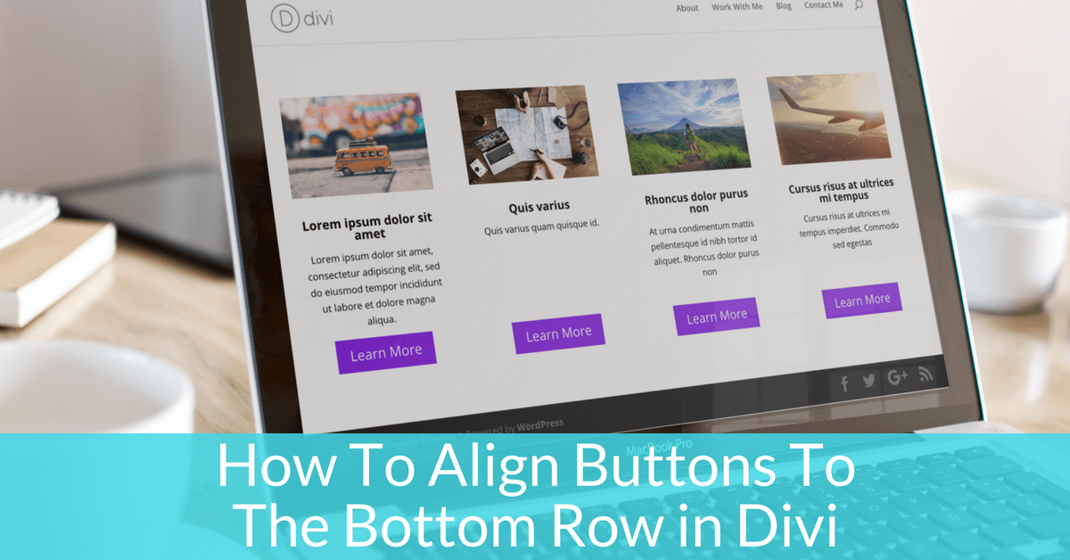 Divi-How To Align Buttons To The Bottom Row
