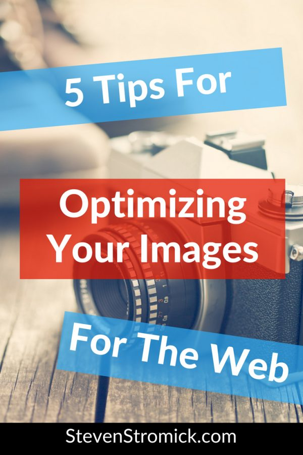 5 Tips For Optimizing Your Images For The Web - Steven Strom