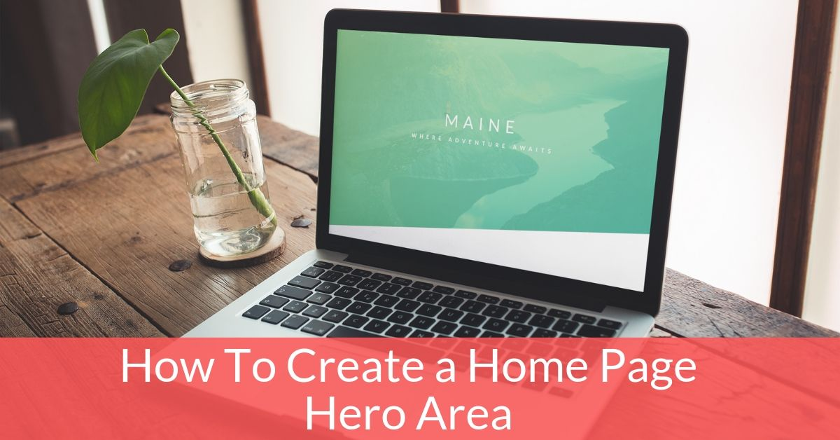 Create a Home Page Hero Area