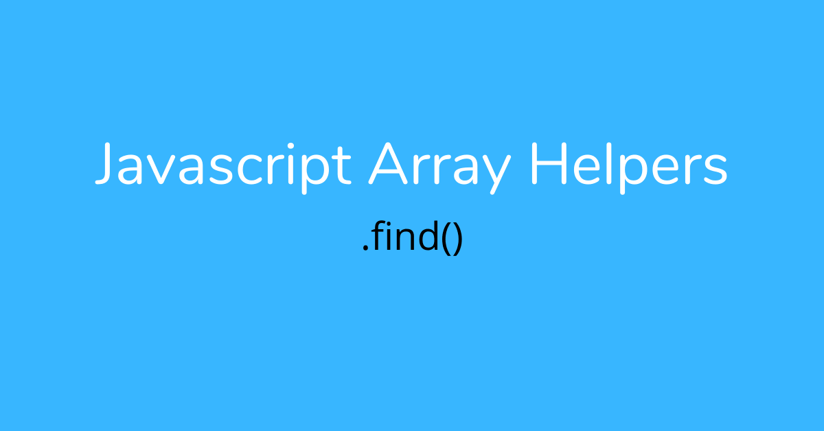 javascript array helper - find