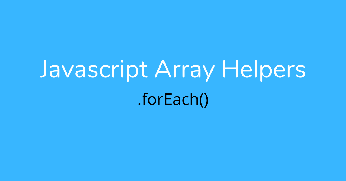 javascript array helper - foreach